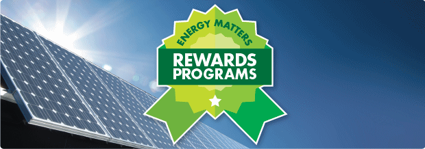 Solar Energy Rewards Programs For Customers of Energy Matters