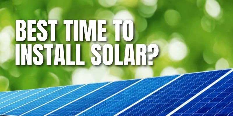 best time to install solar